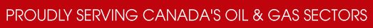 Proudly Serving Canada's Oil & Gas Sectors