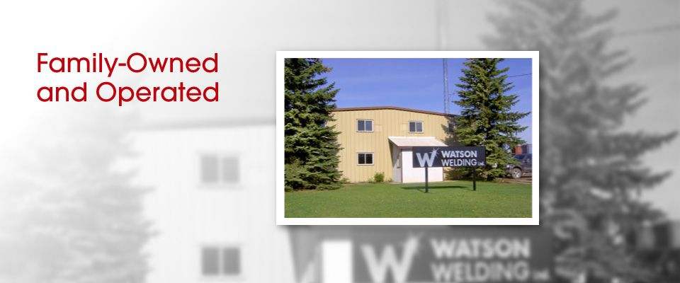 Family-Owned and Operated | Watson Welding Ltd. office
